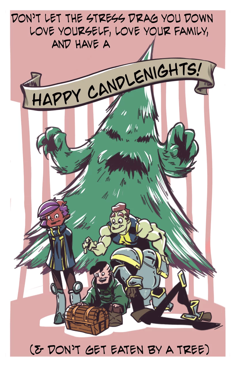 Candlenights started in like February for me so it's like I can finally exhale.