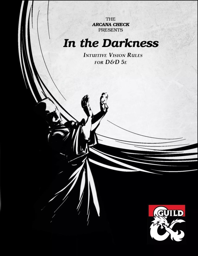 "A figure is blinded by a bright light. The title reads: ""The Arcana Check Presents: In The Darkness: Intuitive Vision Rules for D&D 5e."""
