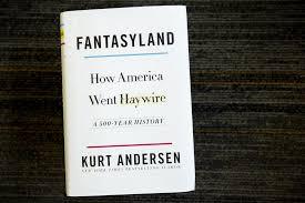 Fantasy Land by Kurt Anderson