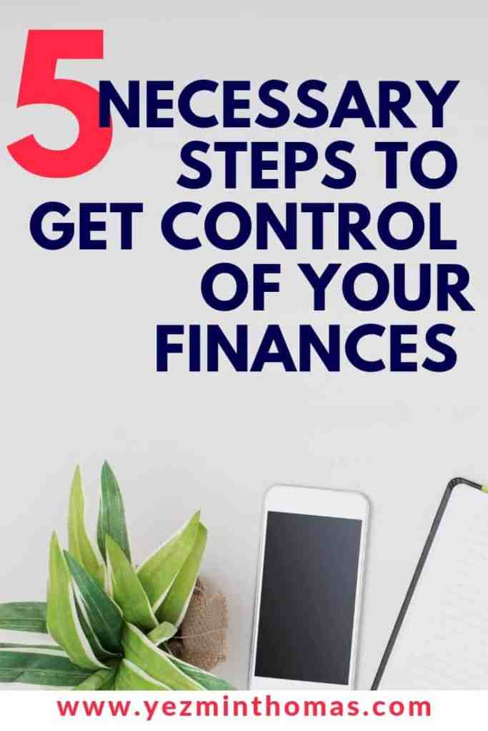 Follow these five necessary steps to get control of your finances and reduce stress.