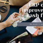 ERP can Improve cash flow