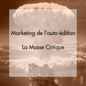 auto édition et masse critique