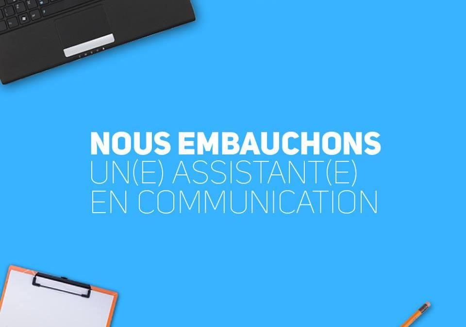 Nous embauchons un(e) assistant(e) en communication