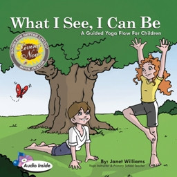 Janet Williams – What I See I Can BE – Childrens Yoga Books – Yoganomics