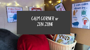 How to create the perfect Calm (Down) Corner or Zen Zone at School or at Home