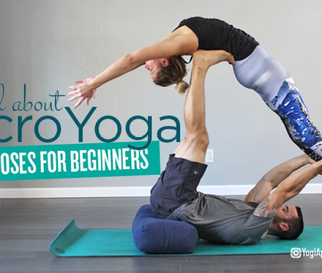 Acroyoga Explained And  Beginner Acroyoga Poses To Get You Started