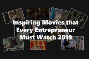 10 Inspiring Movies Every Entrepreneur Must Watch 2019