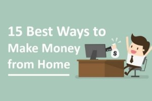 15 Best Ways to Make Money from Home
