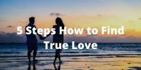 5 Steps How to Find True Love