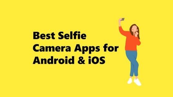 Best Selfie Camera Apps