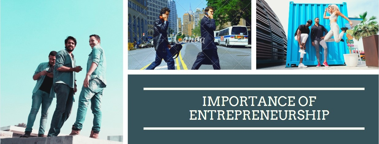 Top 10 Reasons on Importance of Entrepreneurship