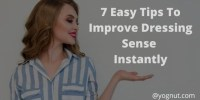 7 Easy Tips How To Improve Dressing Sense Instantly