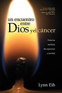 Un encuentro entre Dios y el cancer