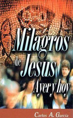 Milagros de Jesús Ayer y hoy