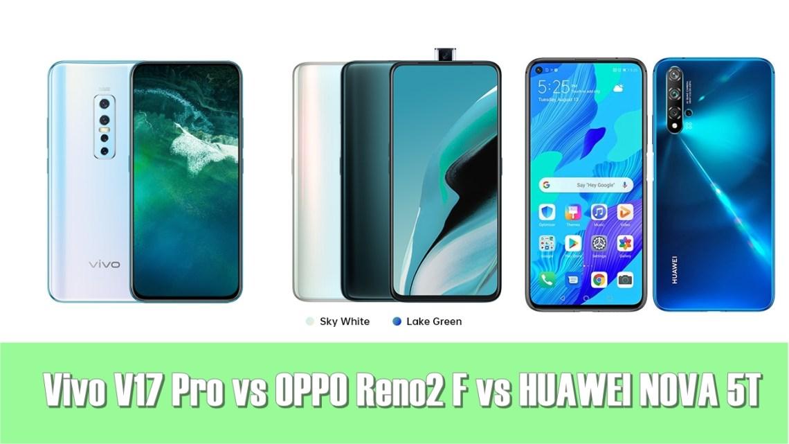 เทียบมือถือสเปคแรง กล้องโหด 4 กล้อง Vivo V17 Pro vs OPPO Reno2 F vs HUAWEI NOVA 5T เลือกอะไรดี?