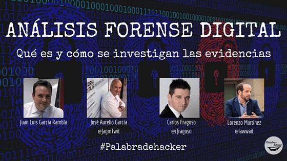 Ciberdebate en directo sobre análisis forense digital en Palabra de haker.