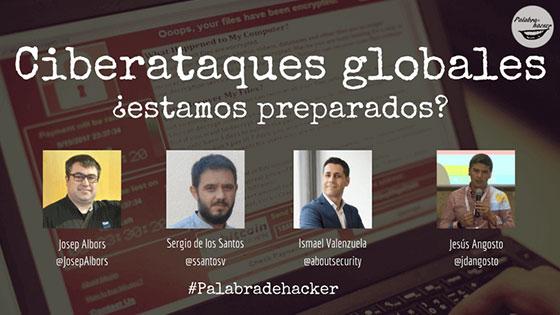 Ciberdebate sobre ciberataques globales ¿estamos preparados? en el canal Palabra de hacker.