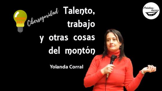 Ciberseguridad talento trabajo y otras cosas del montón, ponencia de Yolanda Corral en SegurXest