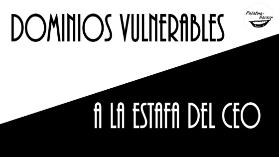 Dominios vulnerables a la estafa del CEO