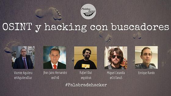 Ciberdebate sobre OSINT y hacking con buscadores en el canal Palabra de hacker.