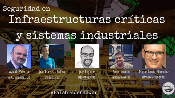 Ciberdebate seguridad en infraestructuras críticas y sistemas industriales en el canal Palabra de hacker.