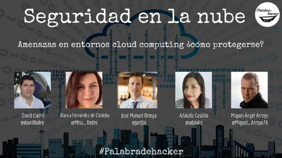 Seguridad en la nube, ciberdebate en el canal Palabra de hacker