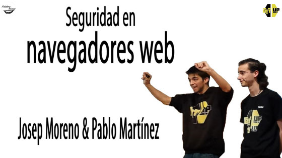 Seguridad en navegadores web, charla de Josep Moreno 'Jomoza' y Pablo Martínez en las Jornadas BitUp.