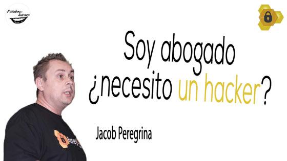 """""""Soy abogado ¿necesito un hacker? Charla de Jacob Peregrina en HoneyCON"""