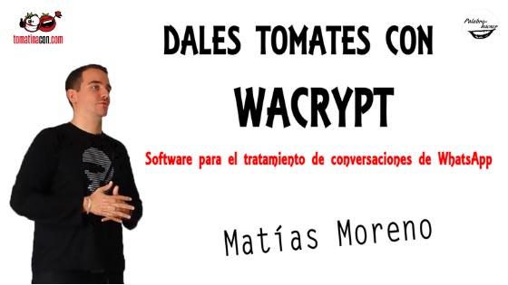 Wacrypt, software de análisis de WhatsApp por Matías Moreno en las Jornadas TomatinaCON.