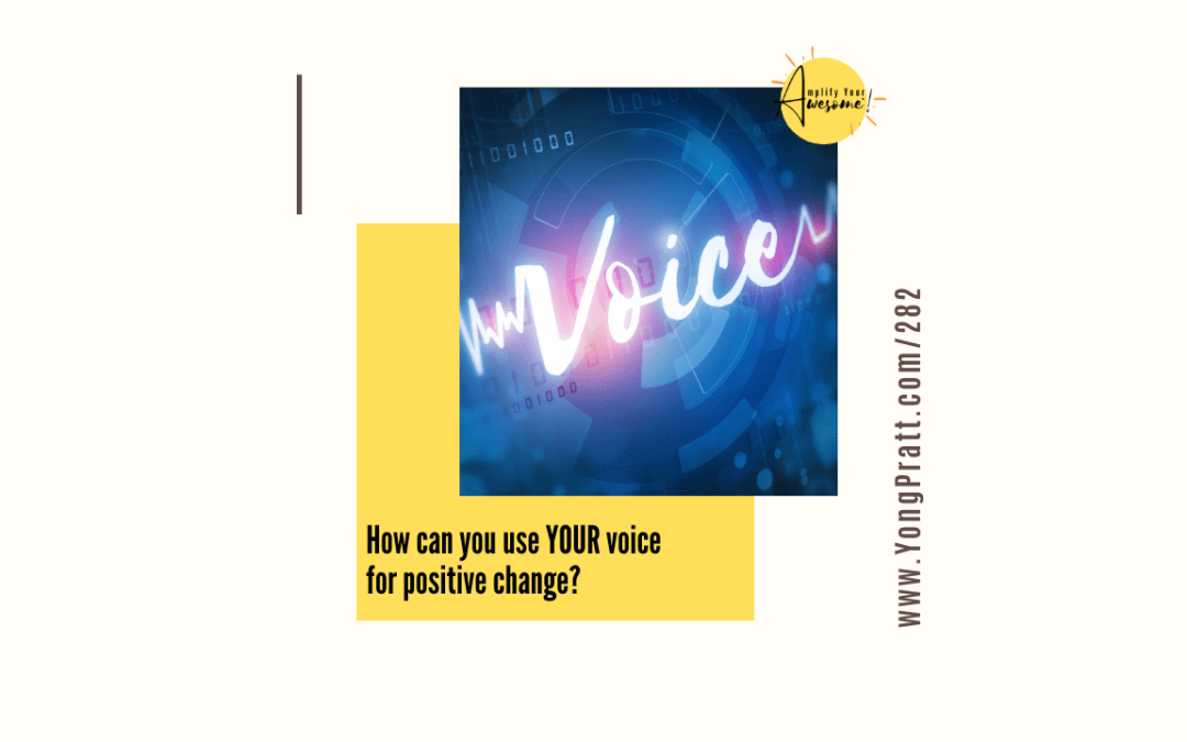 Using your voice for change
