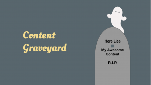 The Content Graveyard™ - Yong Pratt - Amplify Your Awesome™
