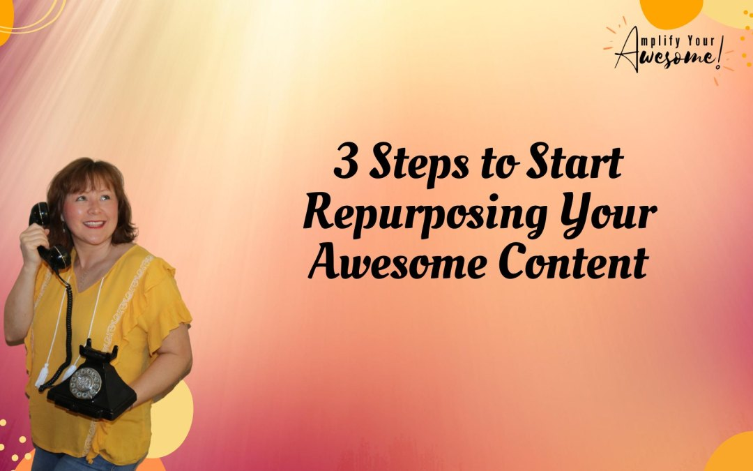 3 Easy Ways to Start Repurposing Your Content Today