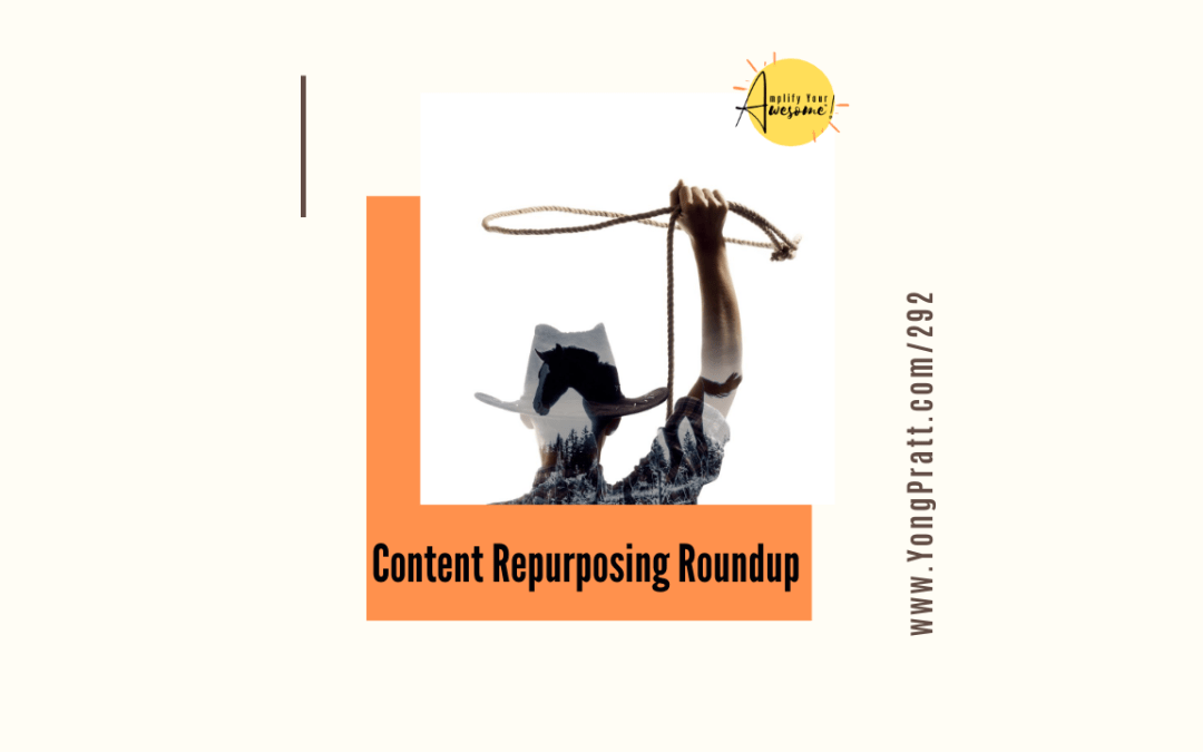 Content Repurposing Roundup