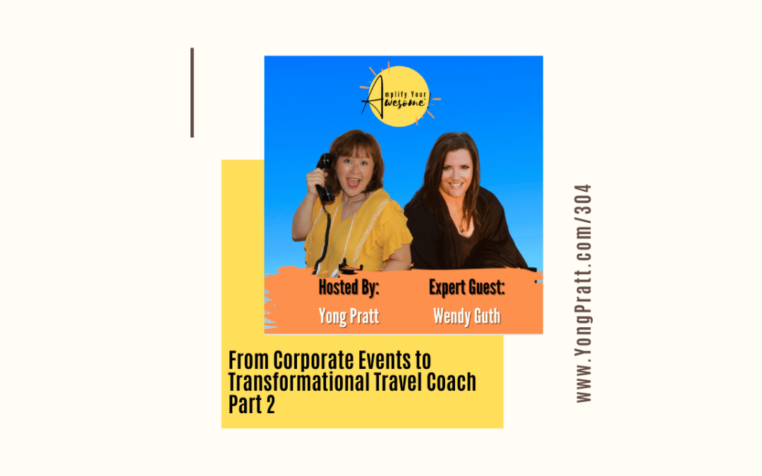 From Corporate Events to Transformational Travel Coach Pt 2