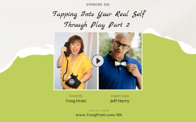 Tapping Into Your Real Self Through Play Part 2