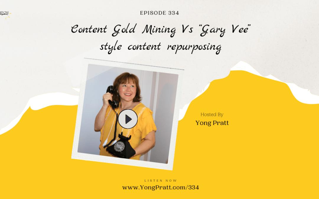 "Content Gold Mining Versus ""Gary Vee"" Style Content Repurposing"