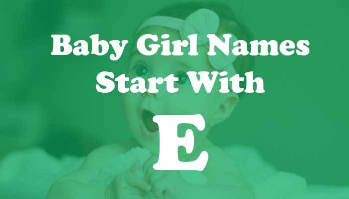 Baby Girl Names Start with E