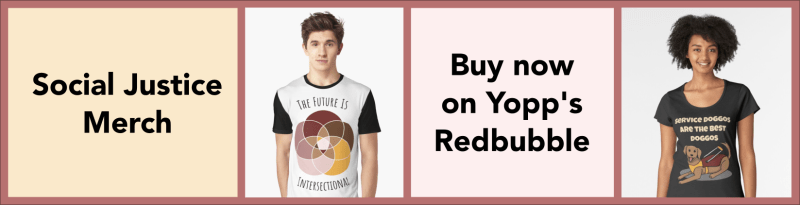 """An ad for Yopp's merch: A white T-shirt showing our """"The Future is Intersectional"""" design and a black T-shirt showing our """"Service Doggos Are the Best Doggos"""" design"""