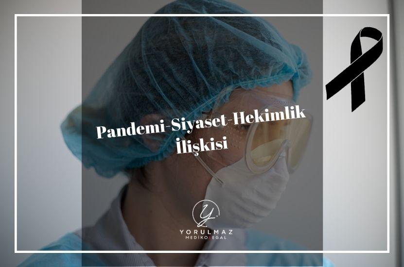 Pandemi- Siyaset-Hekimlik