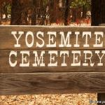 Yosemite Pioneer Cemetery – Revisited