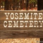 Yosemite Pioneer Cemetery – Revisited
