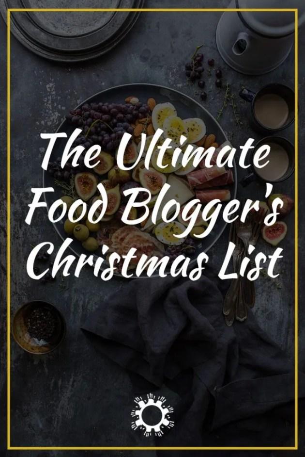 The Ultimate Food Blogger's Christmas List