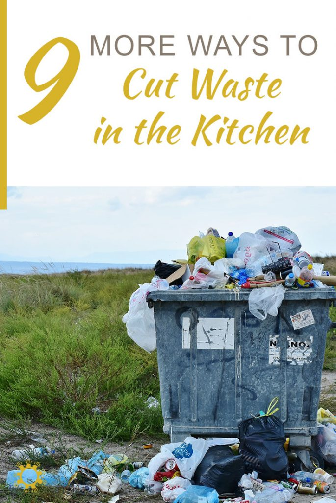 9 More Ways to Cut Waste in the Kitchen