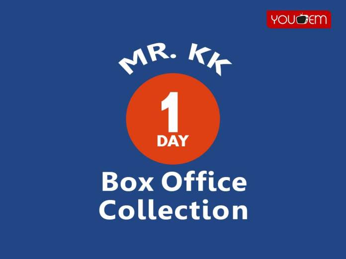 Mr. KK 1st Day Box Office Collection