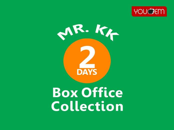Mr. KK 2nd Day Box Office Collection