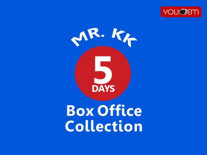 Mr. KK 5th Day Box Office Collection
