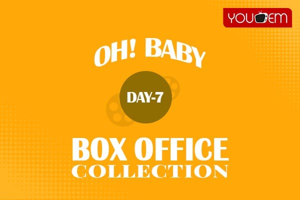 Oh Baby 7th Day Box Office Collection