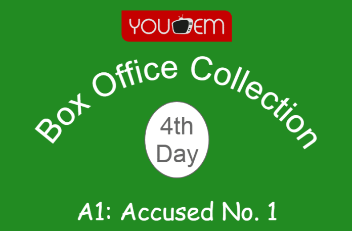A1: Accused No. 1 4th Day Box Office Collection