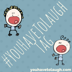 #YouHaveToLaugh Tag Image