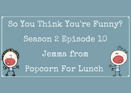 So You Think You're Funny? – Season 2 Episode 10 – Jemma from Popcorn For Lunch